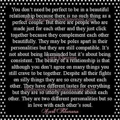 You don't need be perfect to be in a beautiful relationship because there is no such thing as a perfect couple. But there are people who are made just for each other and they just click together because they complement each other beautifully. They may be poles apart in their personalities but they are still …