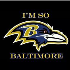I'm so Baltimore Ravens................
