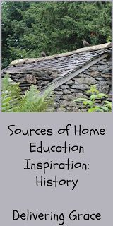 delivering grace: Sources of Home Education Inspiration: History School Choice, Home Schooling, Homeschool Curriculum, Christian Life, Education, History, Blogging, Pregnancy, Parenting