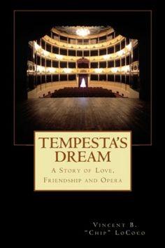 Tempesta's Dream: A Story of Love, Friendship and Opera b... https://smile.amazon.com/dp/B00FEYPL10/ref=cm_sw_r_pi_dp_k5glxbWY5VDX9