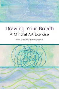 Drawing Your Breath - art therapy for mindfulness (Creativity in Therapy)