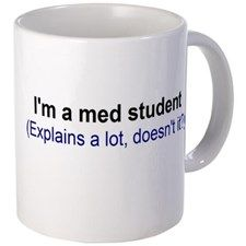 I'm a Med Student Mug - Gift Ideas for a Physician (CafePress.com)