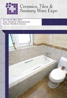 Ceramic Tiles and Sanitary ware Expo is coming again on 27 Feb - 01 Mar 2015 in Haridwar, Explore the event.