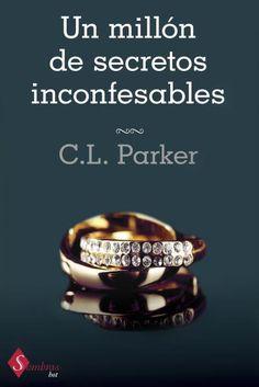 Un millón de secretos inconfesables // C. L. Parker // SOMBRAS (Ediciones Urano) Romance Novel Covers, Romance Novels, Good Books, Books To Read, My Books, Best Seller Libros, I Love Reading, Book 1, Audiobooks