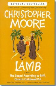 Lamb (and anything else by Christopher Moore-if you have a perverse sense of humor like me)