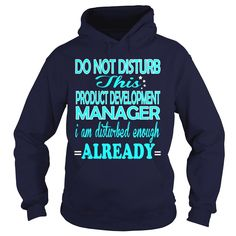 PRODUCT DEVELOPMENT MANAGER , Order HERE ==> https://www.sunfrog.com/LifeStyle/PRODUCT-DEVELOPMENT-MANAGER-DISTURB-Navy-Blue-Hoodie.html?58114 #christmasgifts #xmasgifts #birthdaygifts