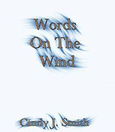 Words On The Wind by Cindy J. Smith https://www.amazon.com/dp/B01NCF3KIR/ref=cm_sw_r_pi_dp_x_banqybK1J5JZT