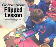 Mini Matisse: Flipped Lessons on Stop Motion Animations