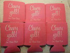 Cheers y'all! #BridalShower #BacheloretteParty #Koozies