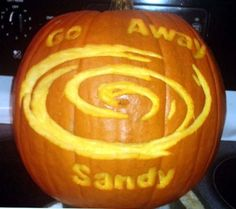 """Thought I would carve a Sandy-o-Lantern to try to ward off the storm. Stay safe, everyone!""- a  resident of New York"