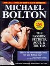 Michael Bolton: The Passion, Secrets, Soul and Truths