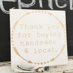"""Our """"Thanks for buying handmade and local"""" sign is also available in white & gold!  DM for orders  #prettycoolthingswa de prettycoolthingswa"""