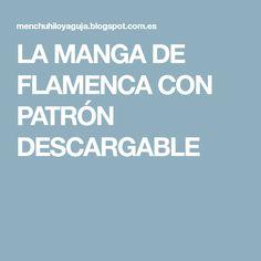 LA MANGA DE FLAMENCA CON PATRÓN DESCARGABLE