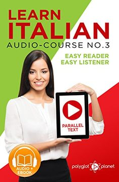 Learn Italian - Easy Reader | Easy Listener | Parallel Text | Audio-Course No. 3: Learn Italian | Audio | Reading (Italian Easy Reader | Easy Listener) - http://www.kindle-free-books.com/learn-italian-easy-reader-easy-listener-parallel-text-audio-course-no-3-learn-italian-audio-reading-italian-easy-reader-easy-listener