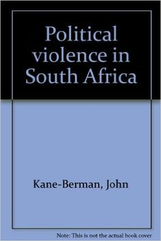 Political violence in South Africa: John Stuart Kane-Berman: 9780869824344: Amazon.com: Books