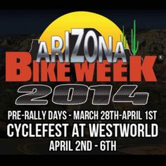 A Look Forward- Large APRIL Motorcycle Events and Biker Rallies ----- (PRE AZ Bike Week Days Goes from March 28th to April 1st and OFFICIAL AZ Bike Week Goes from April 2nd to 6th) ---- #MotorcycleEvents #BikerRallies #AZBikeWeek