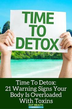 Time To Detox: 21 Warning Signs Your Body Is Overloaded With Toxins (Plus 8 Daily Detox Tips)   Holistic   Natural Remedies   Health  