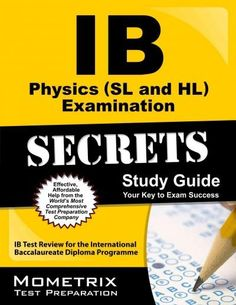 ib guides international baccalaureate study guides notes and ib physics sl and hl examination secrets ib test review for the international baccalaureate diploma programme paperback
