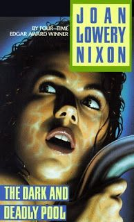 Joan Lowery Nixon - The Dark and Deadly Pool...This is one i HAVEN'T read lol