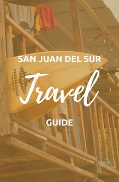 This guide has all you need to know for planning a trip to San Juan del Sur, Nicaragua, an small beach town on the southwestern coast of the country. #sanjuandelsurnicaragua #centralamericatravel #traveladventure #beautifulbeaches
