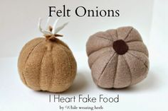 Here's a tip. Want to know how to keep onions from making you cry? Make them out of felt!   Learn how to make your own felt onions for you...