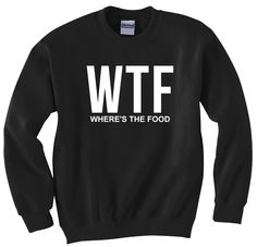 WTF wheres the food Long Sleeve Crewneck by TheTshirtSource, $24.99