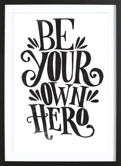Be Your Own Hero - Matthew Taylor Wilson - Gerahmtes Poster