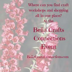 Did someone say workshops and shopping all in one place? Woo Hoo! Count us all in!!! How about you...have you bought your tickets to the Craft Retreat of the Year? Bella Crafts Connections September 24th-27th