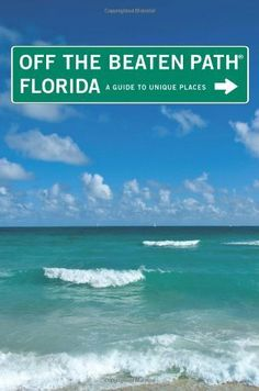 Florida Off the Beaten Path, 10th: A Guide to Unique Places (Off the Beaten Path Series) by Diana Gleasner. $9.95