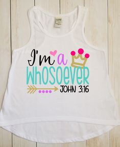 I'm a Whosoever Shirt - Toddler Shirt - Baby Girl Shirt - Religious Shirt - Princess Crown Shirt by SweetTeaNJesus on Etsy https://www.etsy.com/listing/386156636/toddler-shirt-toddler-tank-top-baby-girl
