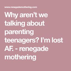 Why aren't we talking about parenting teenagers? I'm lost AF. Parenting Teenagers, Good Parenting, Parenting Hacks, Talking Parents, Teenage Daughters, Im Lost, Dear Mom, Body Confidence, Cool Kids