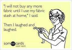 Sewing fabric stash humor