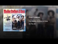Fried Potatoes-Maddox Brothers and Rose