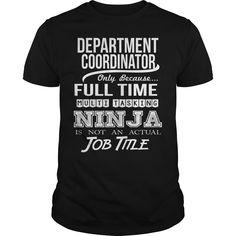 Database Coordinator Because Full Time Multi Tasking Ninja Is Not An Actual Job Title T-Shirt, Hoodie Department Coordinator