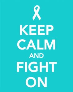 Ovarian Cancer Awareness ~ Fight Ovarian Cancer!