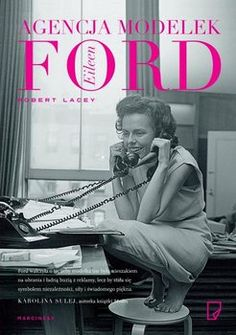 Agencja modelek Eileen Ford - Lacey Robert | Książki empik.com