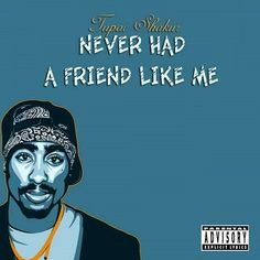 2Pac - Never Had A Friend Like Me (Original Version) by 2Pac.radio - Listen to music