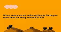 8 bit fiction#suffer together #thinking #wrong decisions