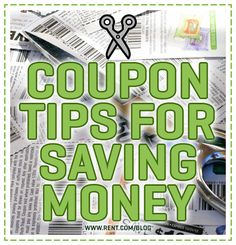 Coupon Tips for Saving Money - Rent.com Blog  #coupons #save  #money