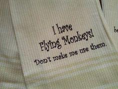 Halloween! Wild Hare Designs BEIGE Bistro Towel: I have Flying Monkeys!  Don't make me use them.