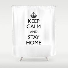Keep calm and stay home Shower Curtain by mariauusivirtadesign Bathroom Curtains, Shower Curtains, Keep Calm, Hooks, Crisp, Colorful, Usa, Space, Prints