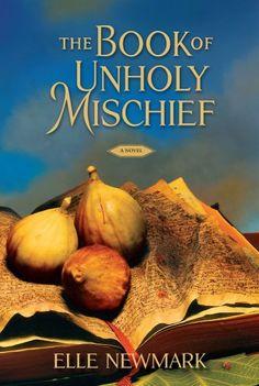 The Book of Unholy Mischief: A Novel by Elle Newmark http://www.amazon.com/dp/B003A02QW2/ref=cm_sw_r_pi_dp_23CMvb0X7YZ07