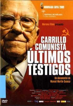Últimos testigos [Vídeo] : Carrillo comunista / un documental de Manuel Martín Cuenca. -- Barcelona : Track Media : Llamentol, [2008] 1 disco (DVD)(102 min.) : son., col. y bl. y n. D. L. B. 25582-2009.
