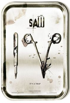 """Saw IV """"It's a trap"""" """"You think it is over...but the games have just begun"""""""