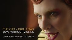 "The Gift feat. Brian Eno ""Love Without Violins"" - [Uncensored] Videoclip..."