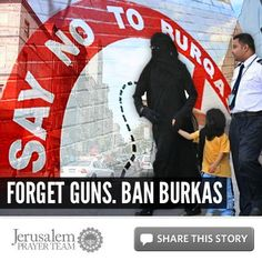 For more on this story, or to see our sources, visit: http://articles.jerusalemprayerteam.org/forget-guns-ban-burkas/    LIKE and SHARE this story to encourage others to defend the Jewish people and pray for peace in Jerusalem, and leave your PRAYERS and COMMENTS below.