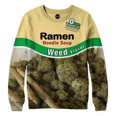 Weed Ramen Noodle Soup Sweatshirt My Other Half Pinterest