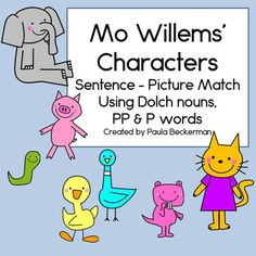 Mo Willems' Characters: Sentence Picture Match includes 12 sentences and matching pictures of some of your favorite story book characters. Sentences focus on Dolch nouns, PP and P words. Students will read each sentence and put it with the corresponding picture. This is a fun way to practice sight words! TpT $