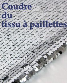 Coudre du tissu à paillettes Coin Couture, Couture Sewing, Techniques Couture, Sewing Techniques, Sewing Hacks, Sewing Tutorials, Sewing Tips, Sewing Ideas, Glitter Fabric