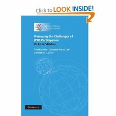 Managing the Challenges of WTO Participation: 45 Case Studies by Peter Gallagher. $35.00. Publication: January 9, 2006. Publisher: Cambridge University Press (January 9, 2006). 668 pages Peter Gallagher, January 9, Cambridge University, Economics, Case Study, Investing, Public, Challenges, Business
